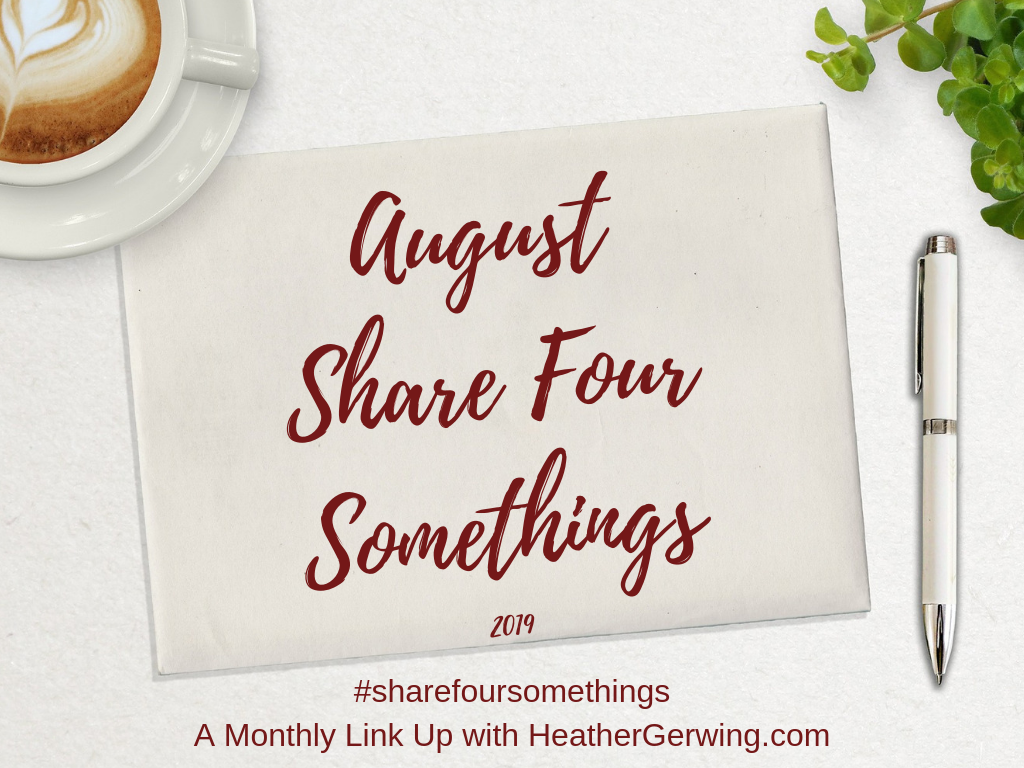 August 2019 Share Four Somethings
